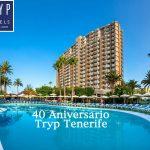 40 ANIVERSARIO HOTEL TRYP TENERIFE